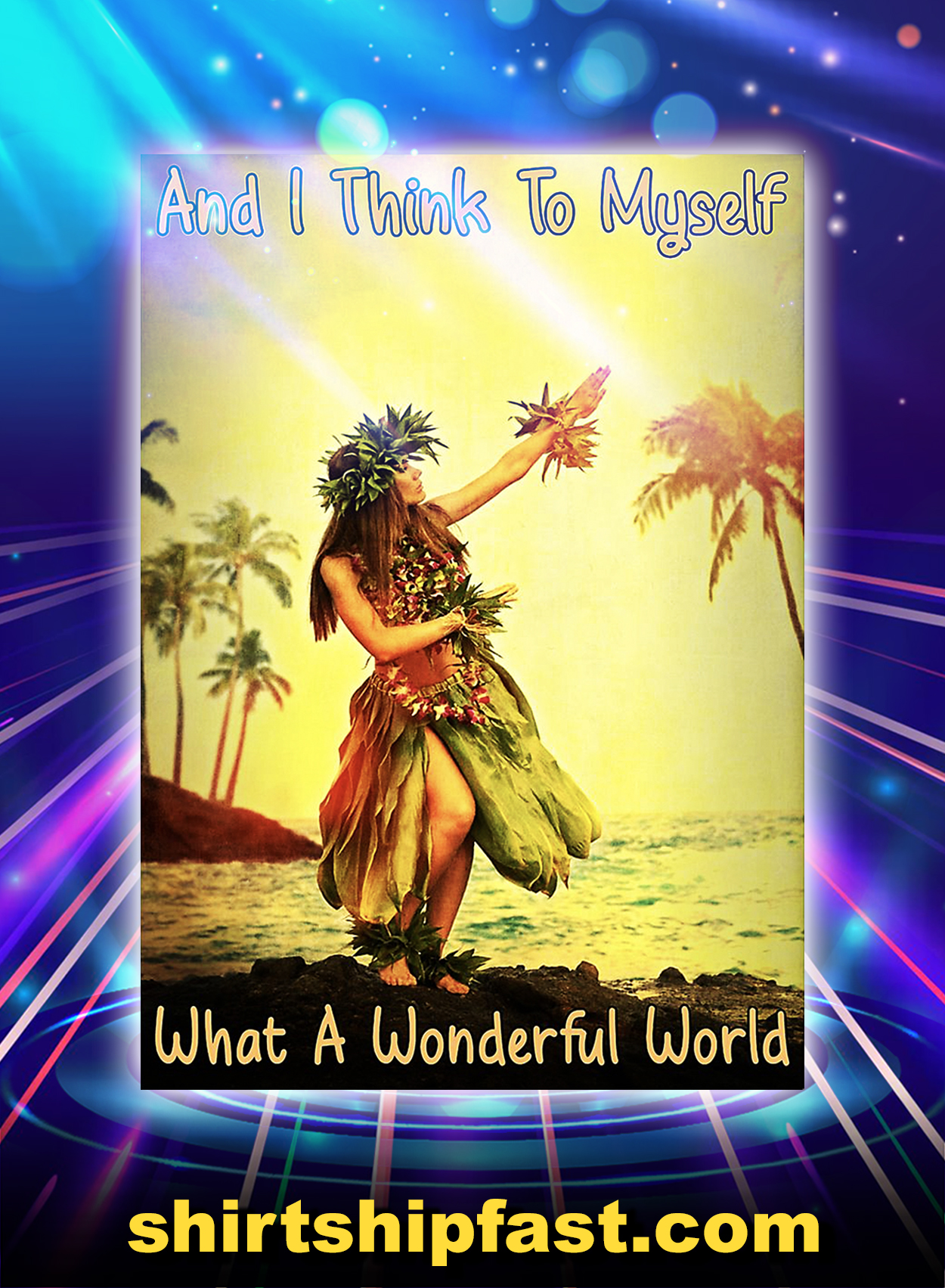 Hawaii girl and i think to myself what a wonderful world poster - A3