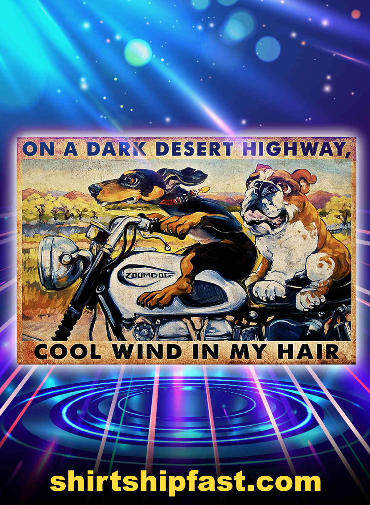 Motorcycle dachshund and bulldog on a dark desert highway cool wind in my hair poster - A1