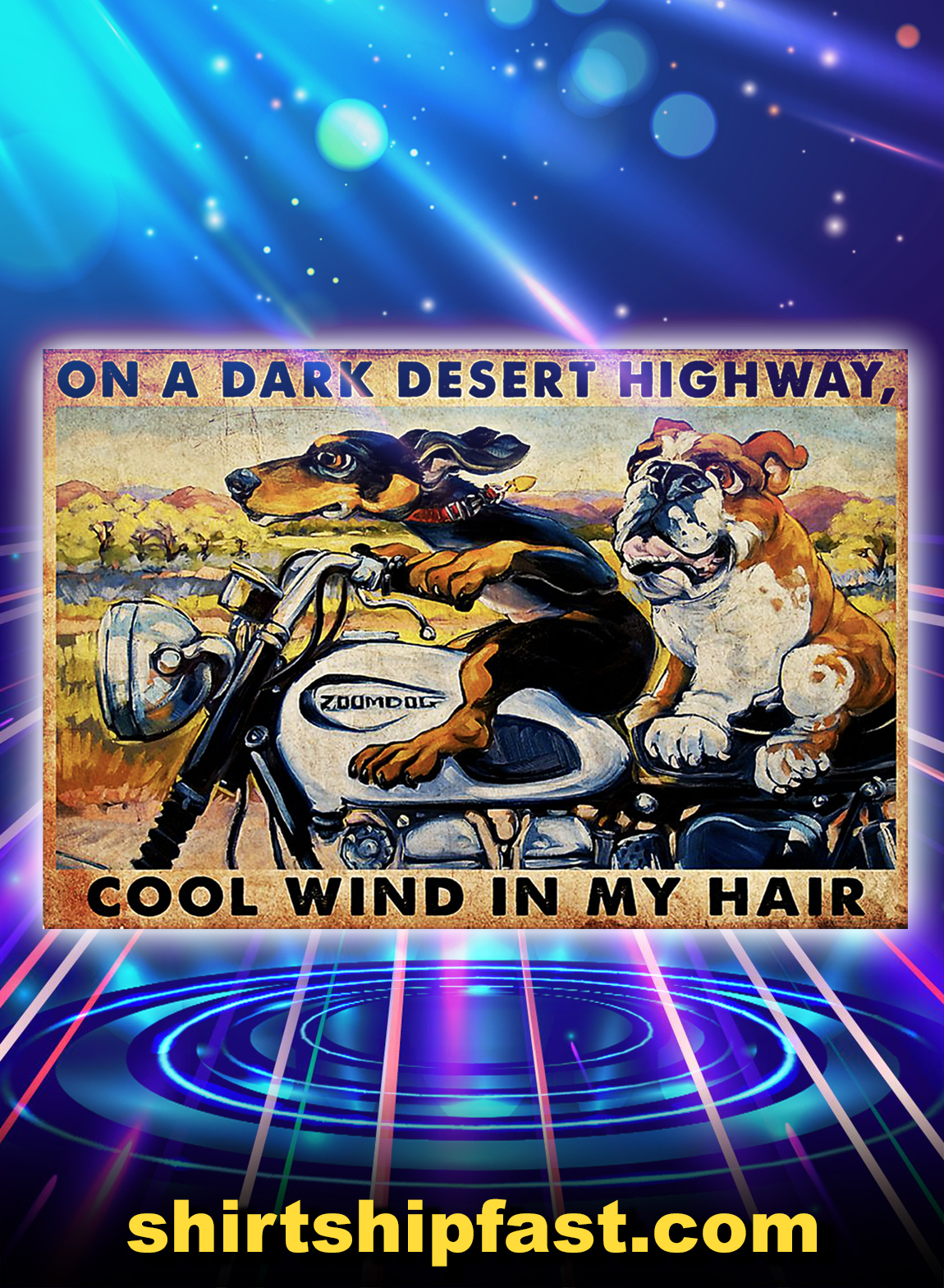 Motorcycle dachshund and bulldog on a dark desert highway cool wind in my hair poster - A3