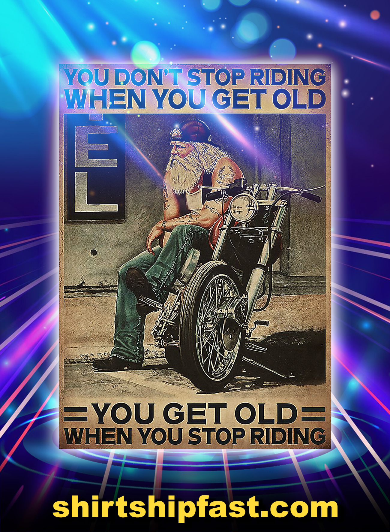 Old biker Motorcycle you don't stop riding poster - A4