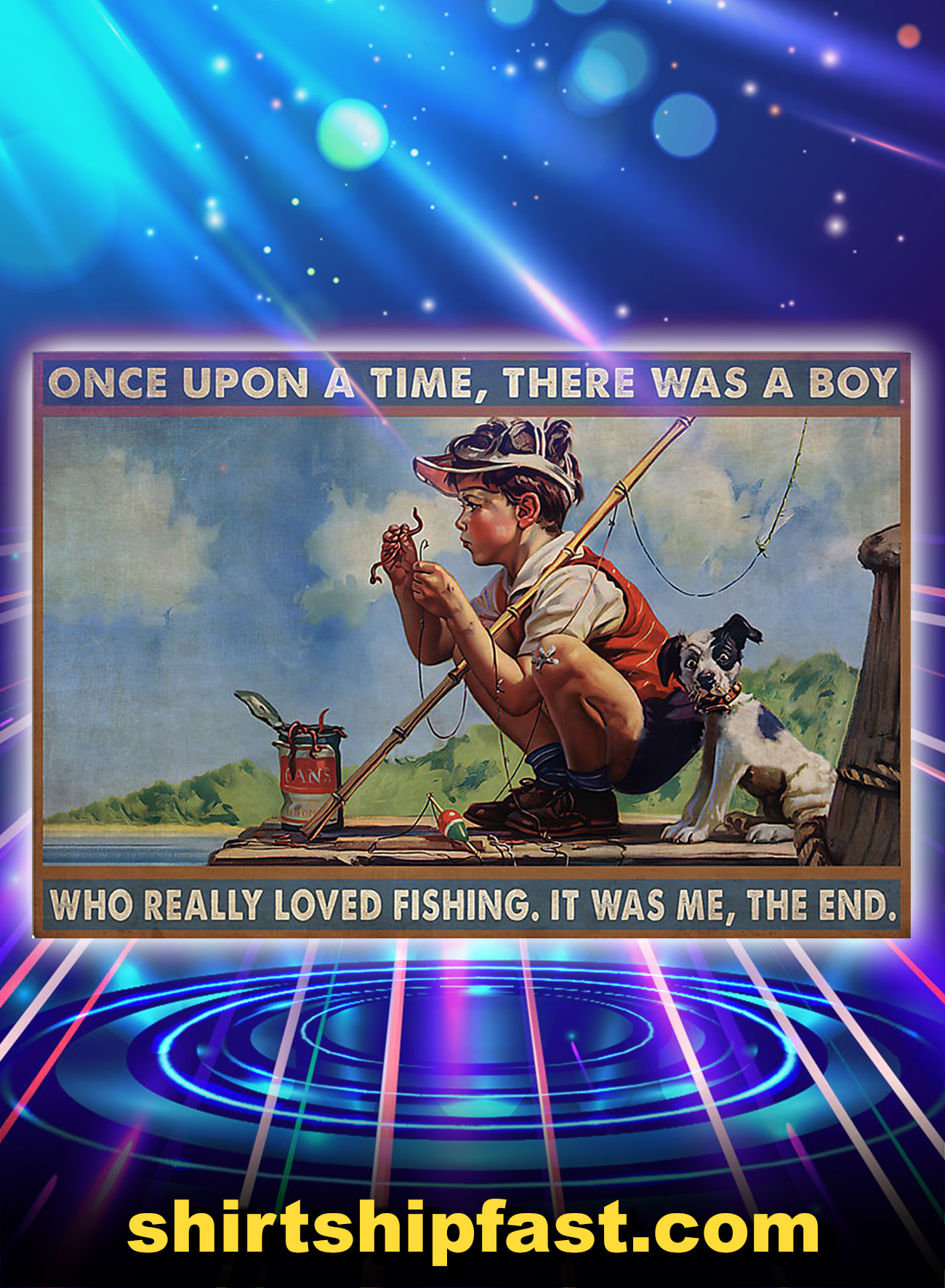 Once upon a time there was a boy who really loved fishing poster - A1