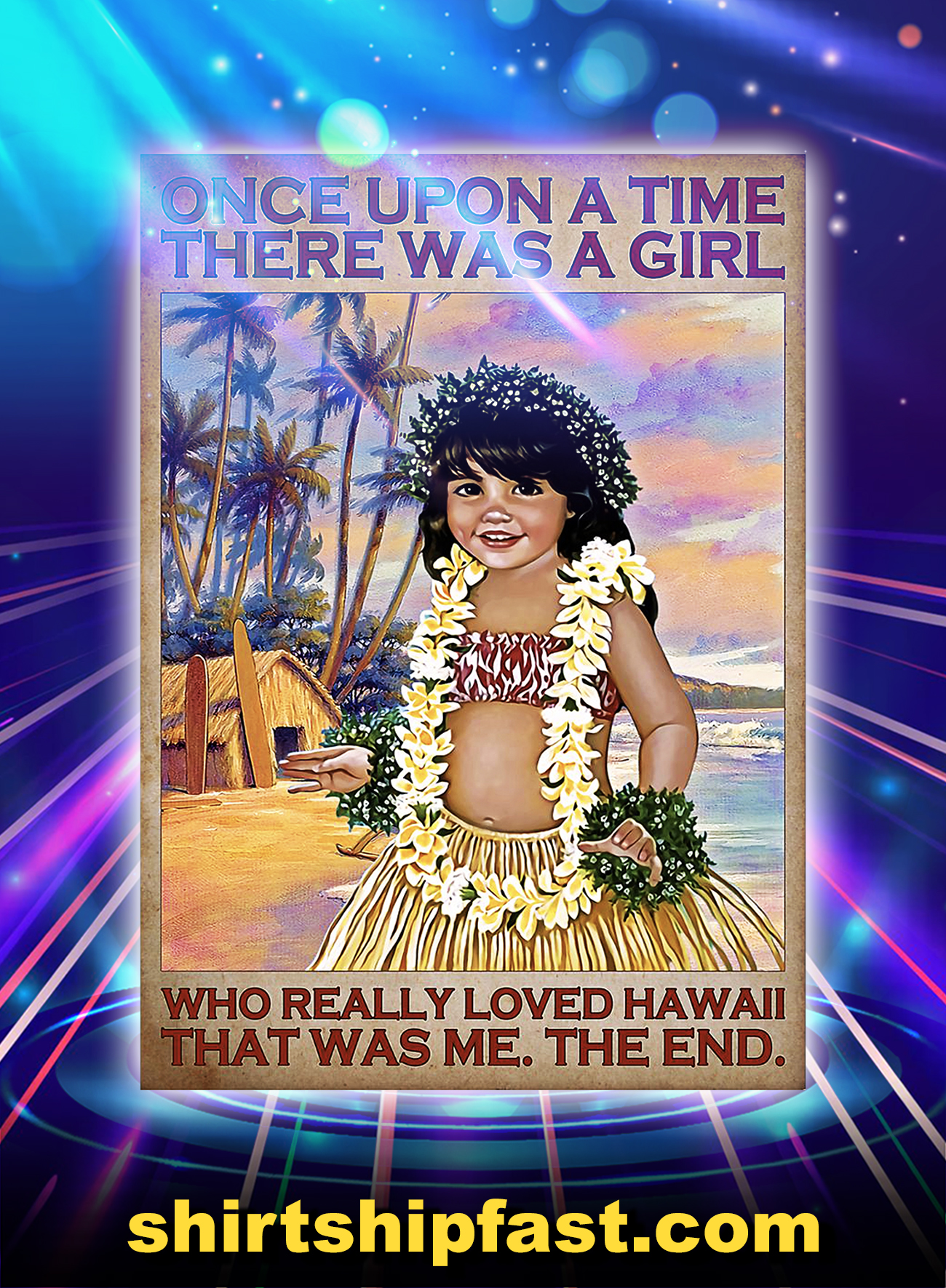 Once upon a time there was a girl who really loved hawaii poster - A4