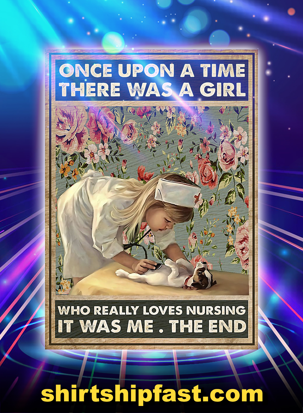 Once upon a time there was a girl who really loves nursing poster - A3