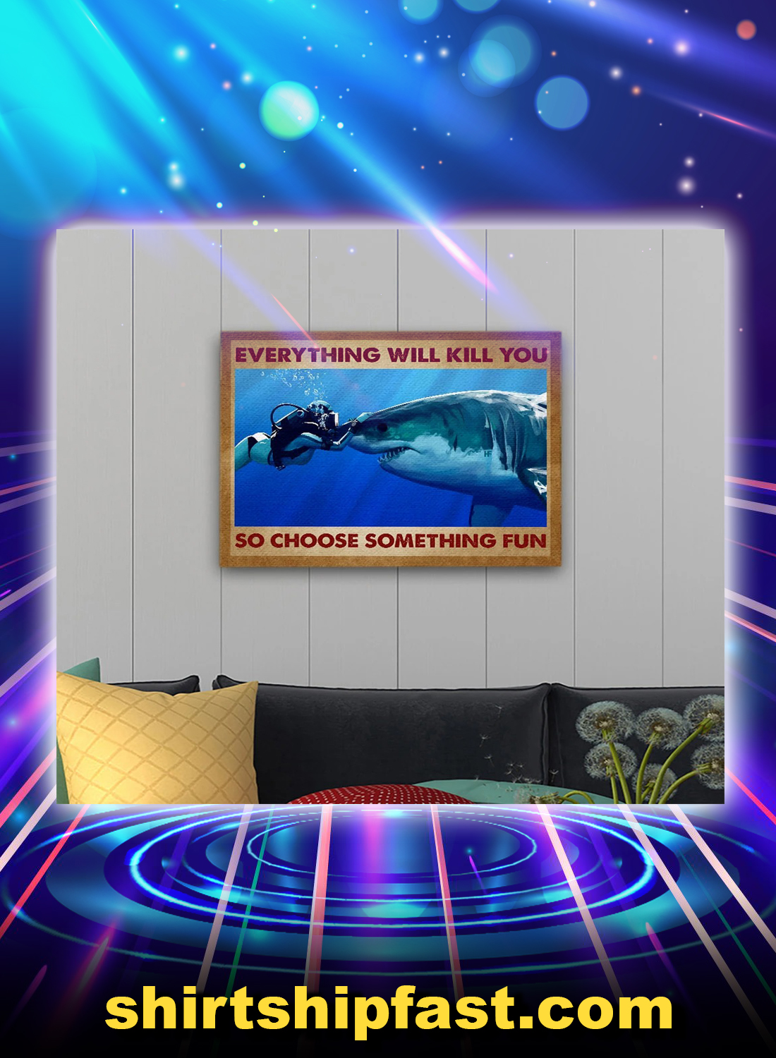 Scuba and shark everything will kill you so choose something fun canvas prints - Picture 1