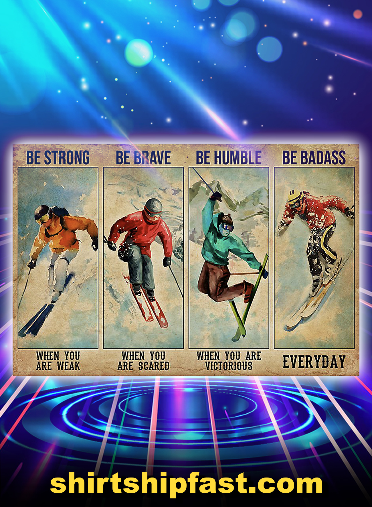 Skiing be strong be brave be humble be badass poster - A4
