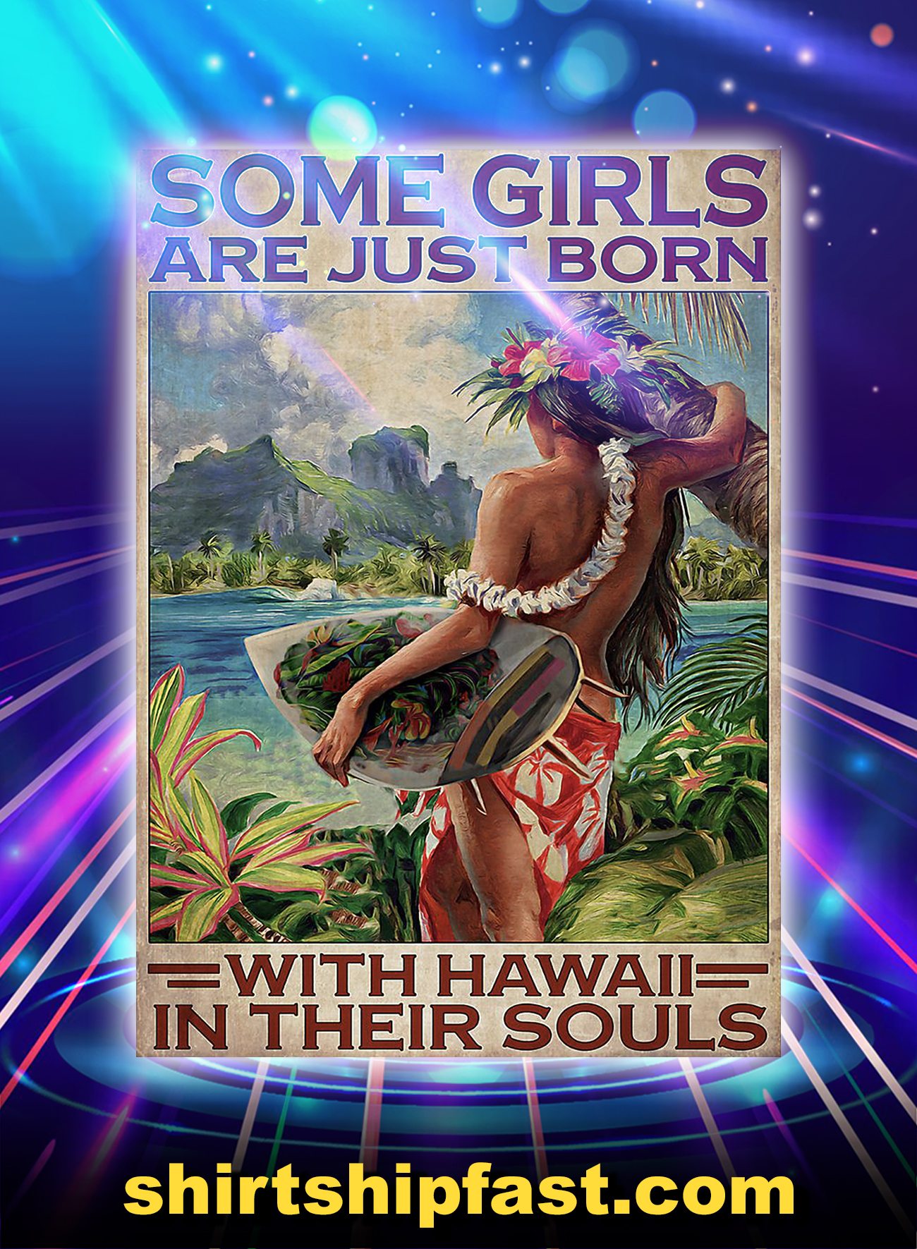 Some girls are just born with hawaii in their souls poster - A4