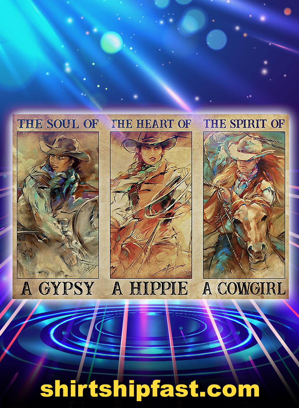 Spirit of a cowgirl the soul of a gypsy poster - A4
