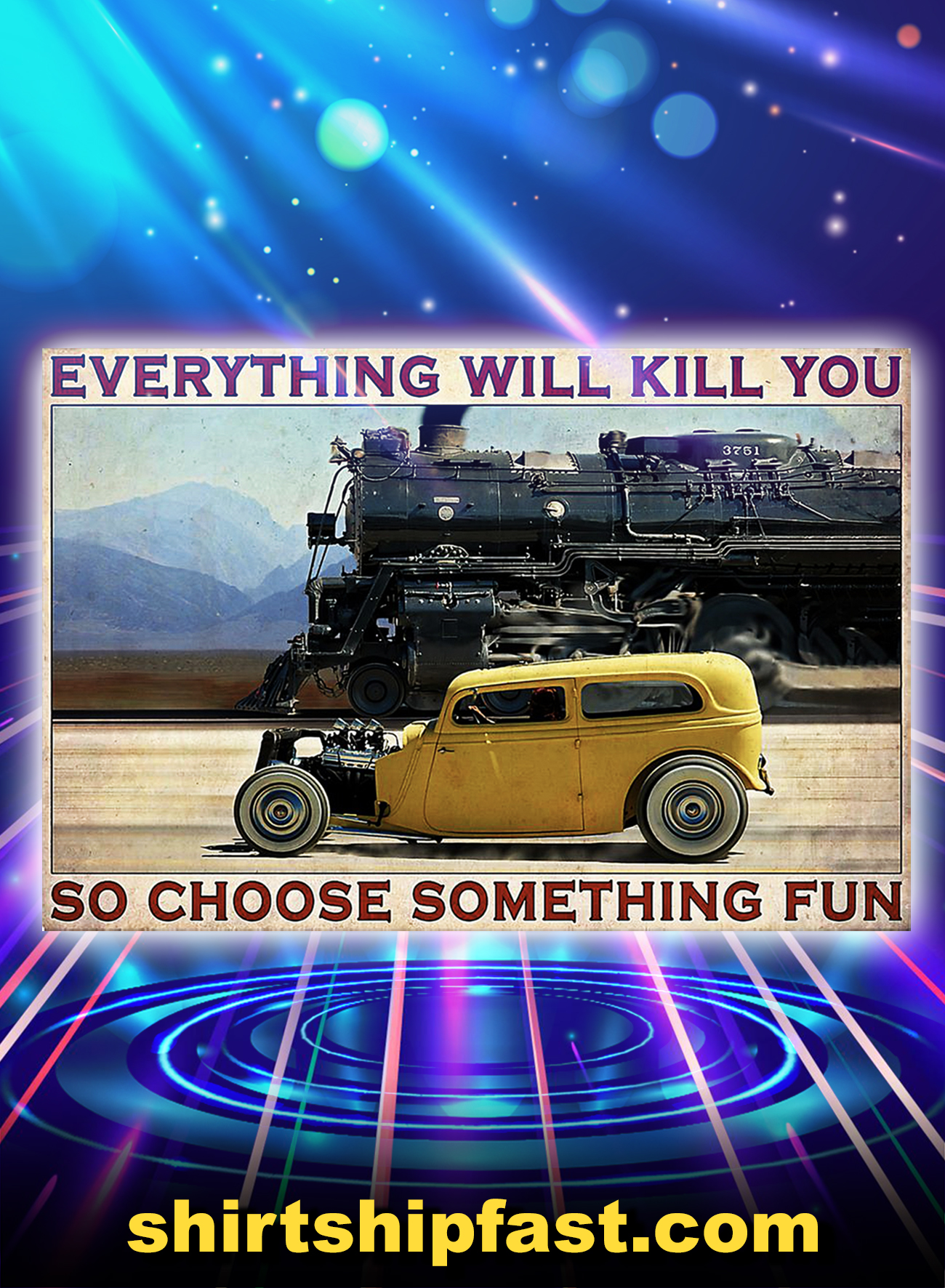 Steam car everything will kill you so choose something fun poster - A1