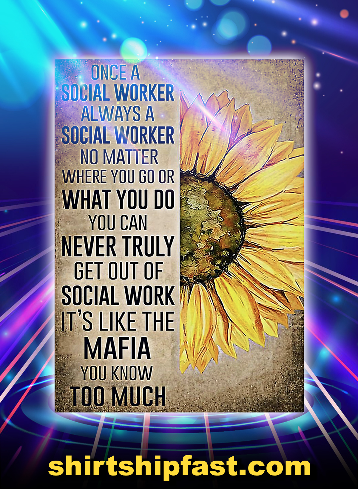 Sunflower once a social worker always a social worker poster