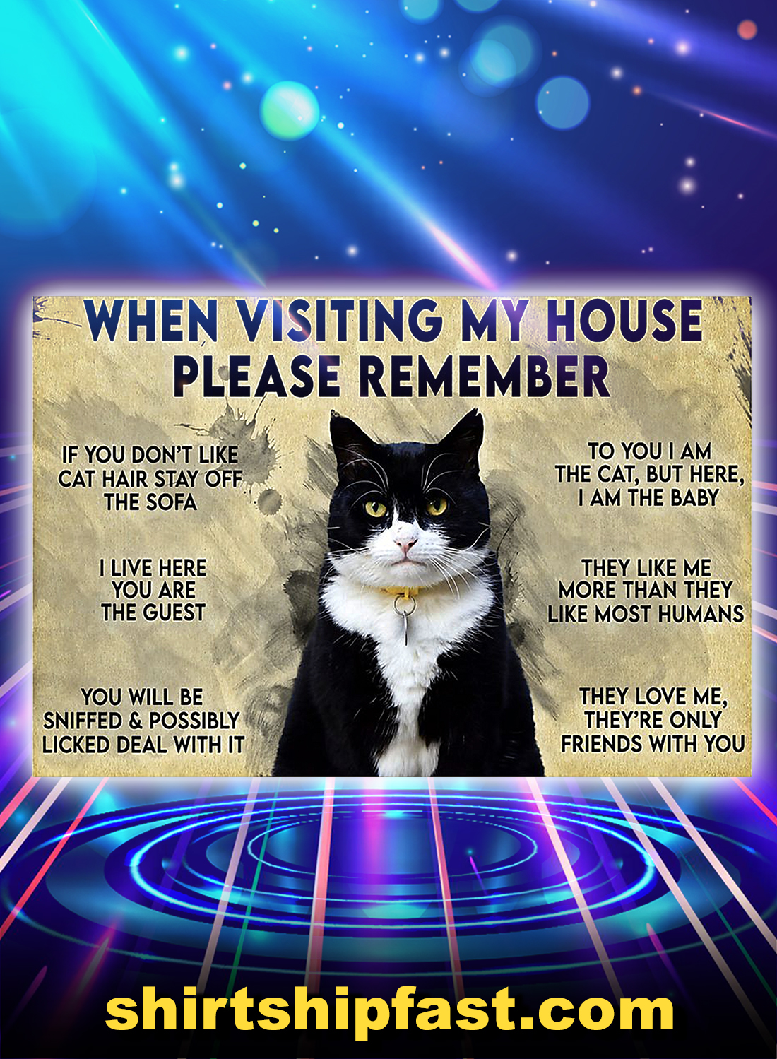 Tuxedo cat when visiting my house please remember poster - A4