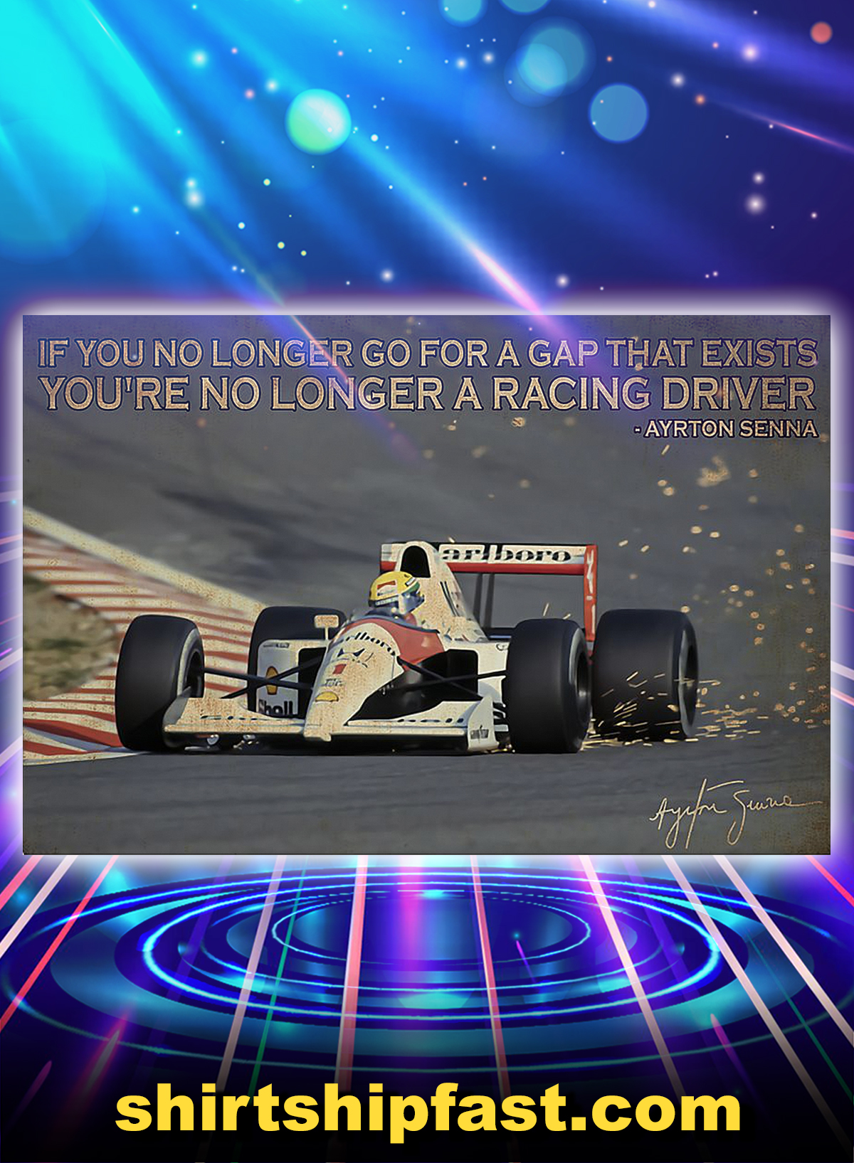 Ayrton Senna if you no longer go for a gap that exists you're no longer a racing driver poster - A4