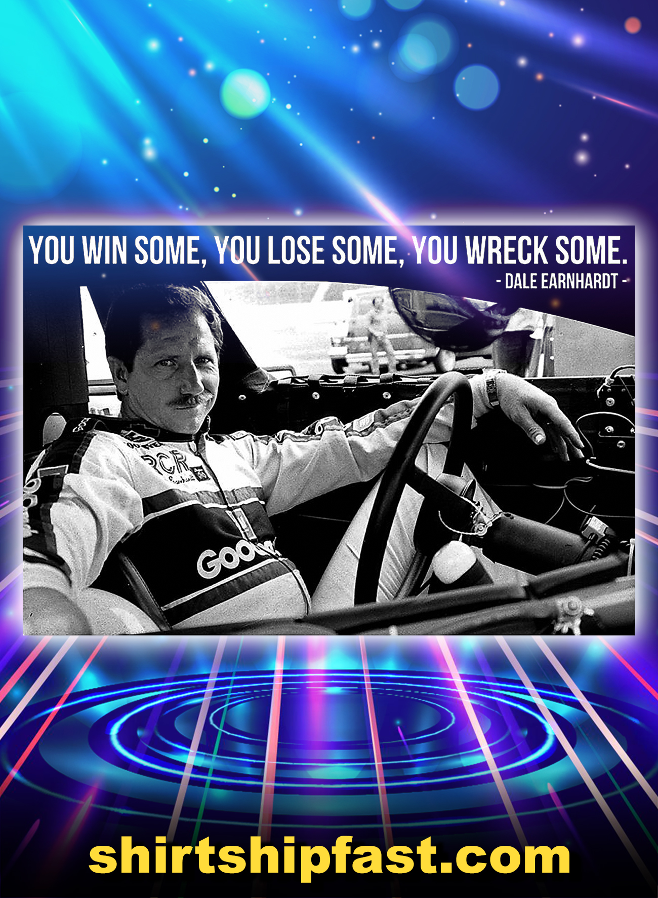 Dale earnhardt you win some you lose some you wreck some poster - A4