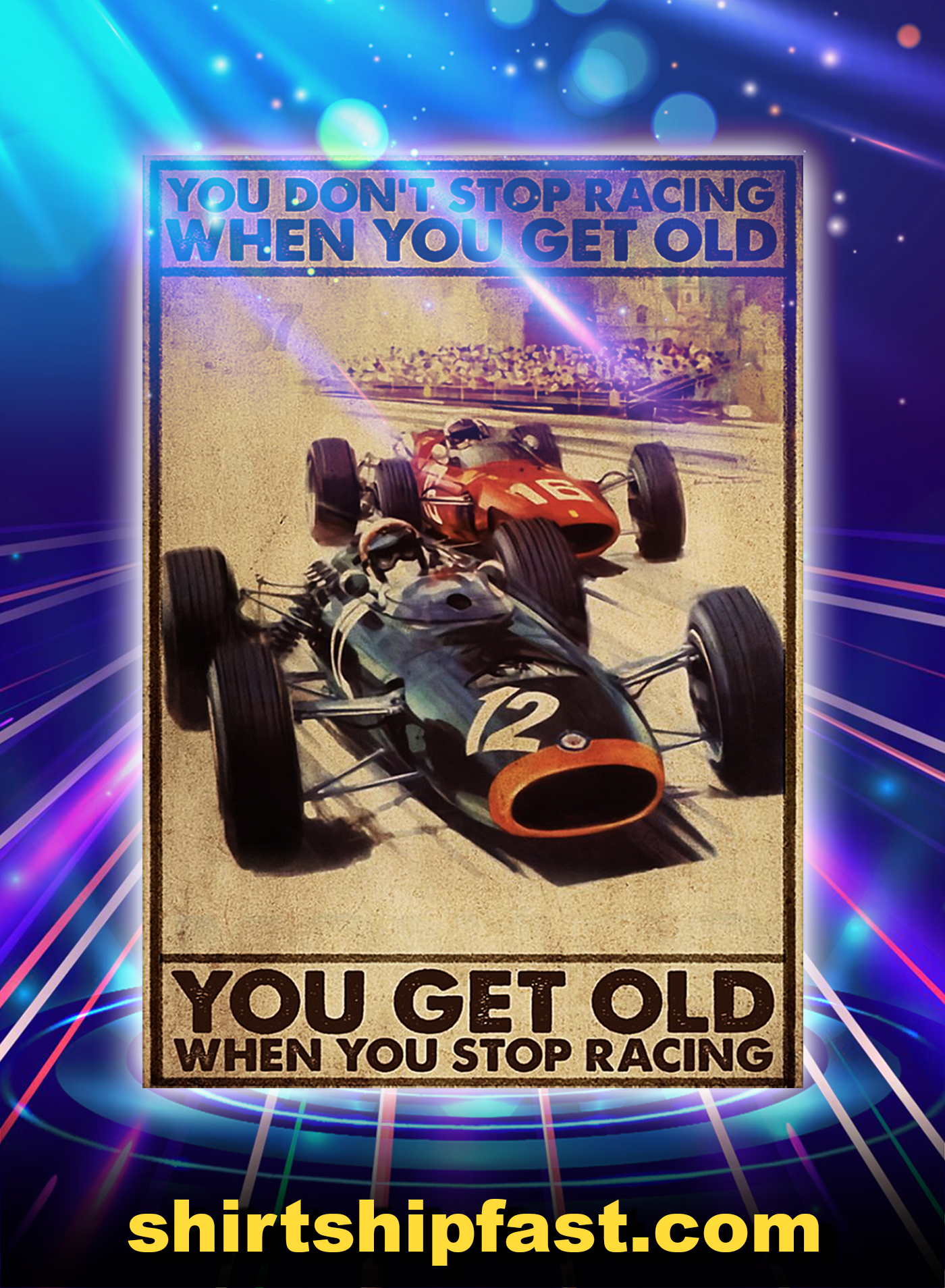 Drag racing you don't stop racing when you get old poster - A1