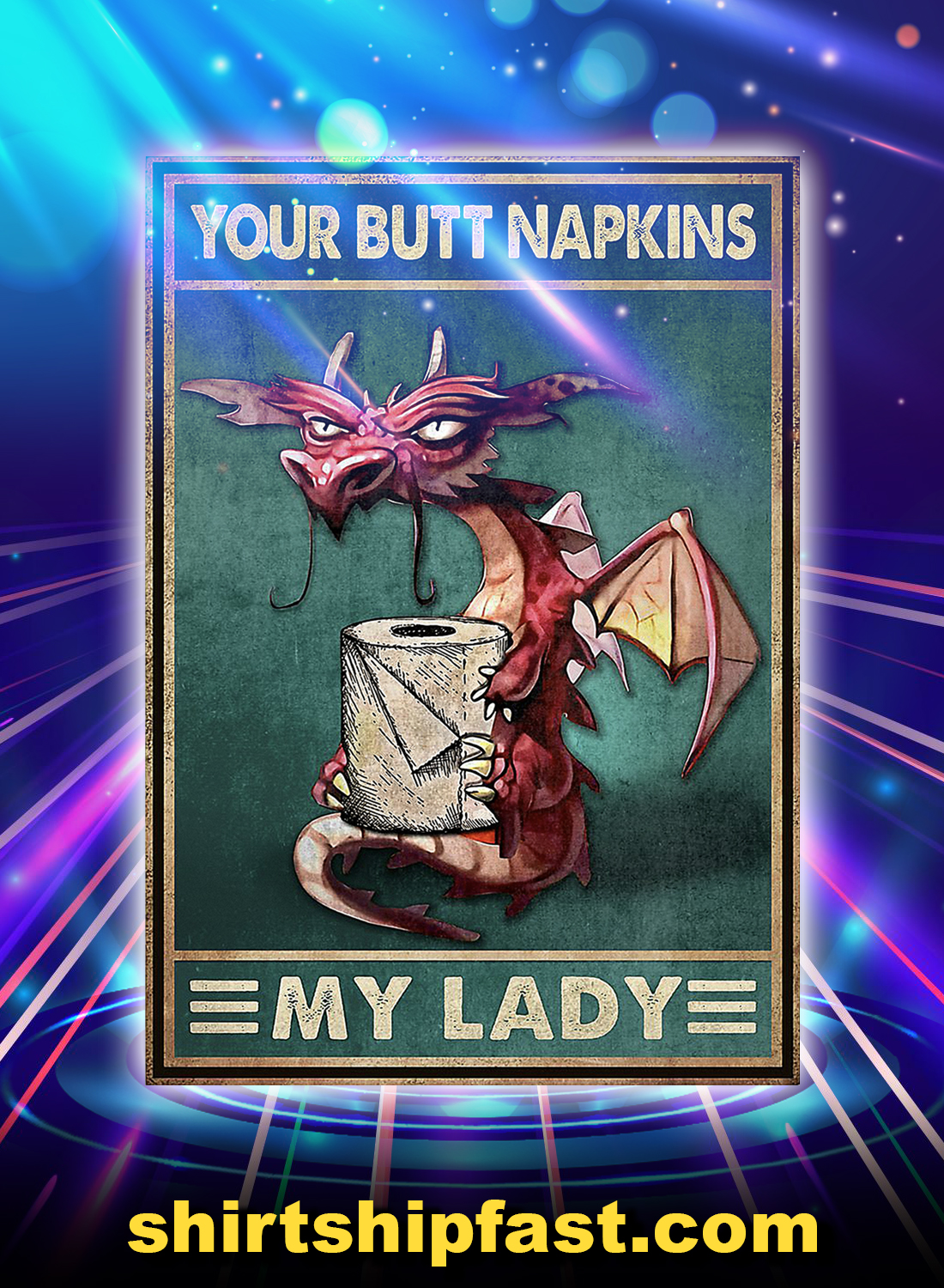 Dragon your butt napkins my lady poster - A4