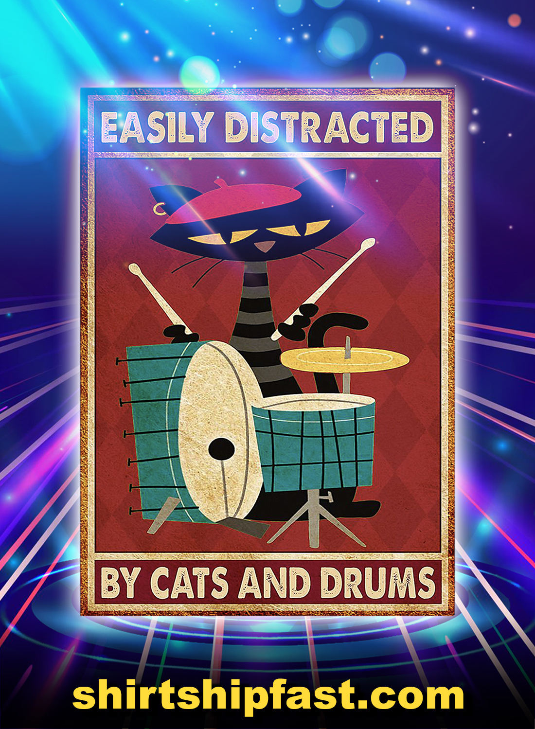 Easily distracted by cats and drums poster - A4