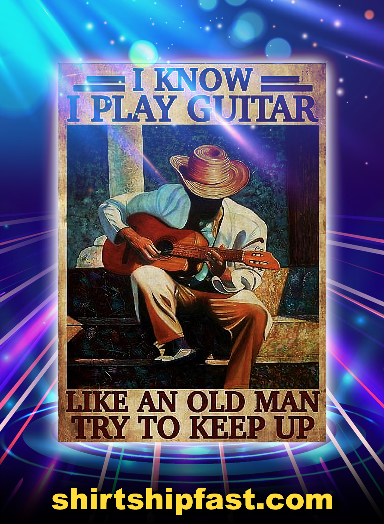 I know i play guitar like an old man try to keep up poster - A4