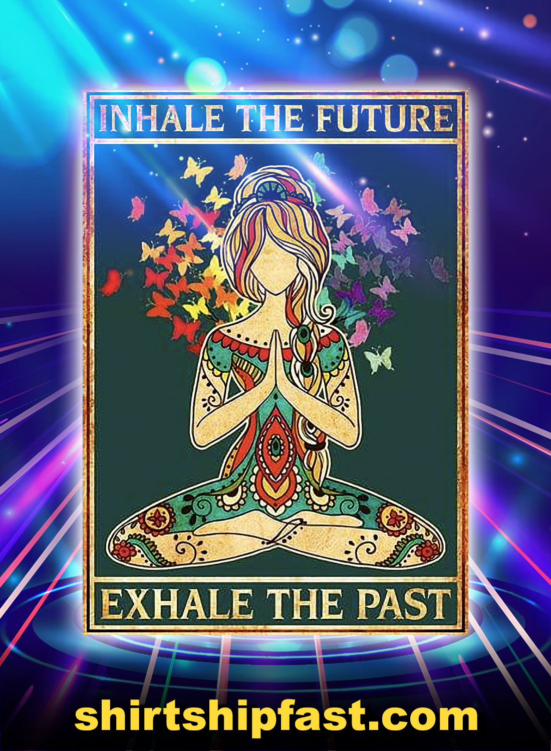 Inhale the future exhale the past poster - A4