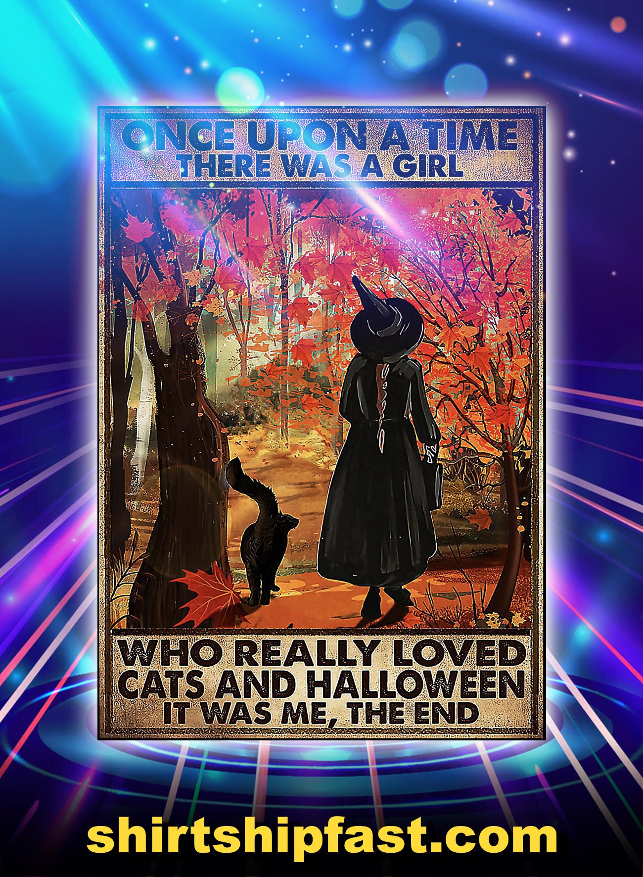 Once upon a time there was a girl who really loved cats and halloween poster - A4