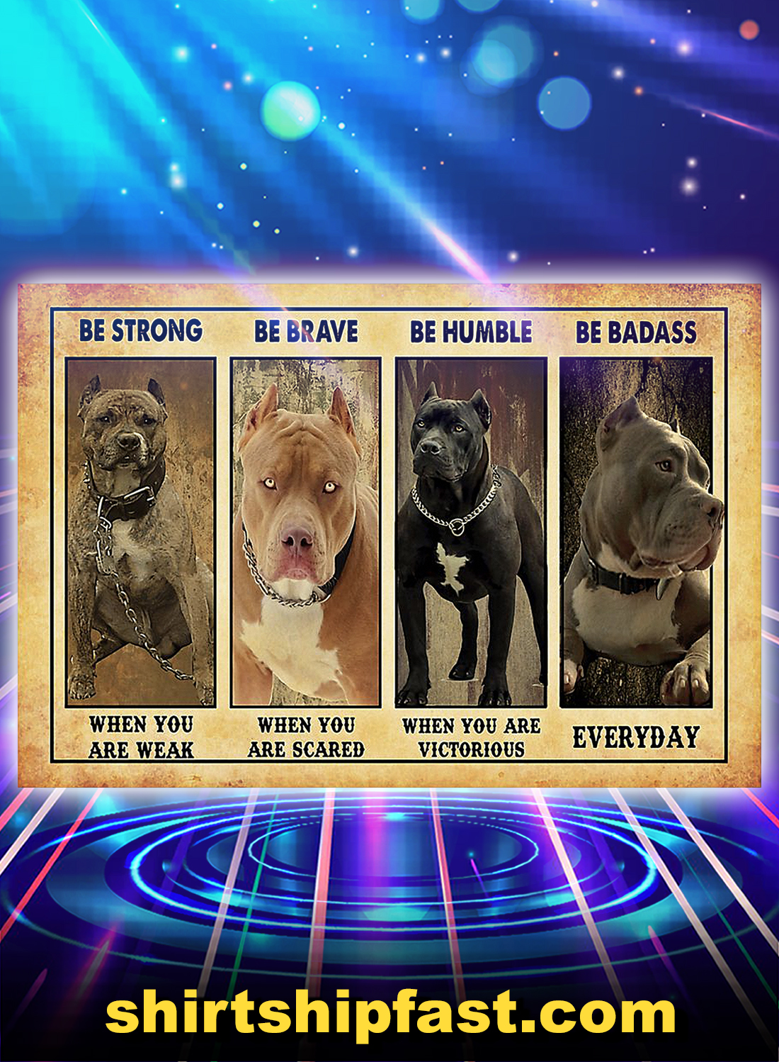 Pitbull be strong be brave be humble be badass poster - A4
