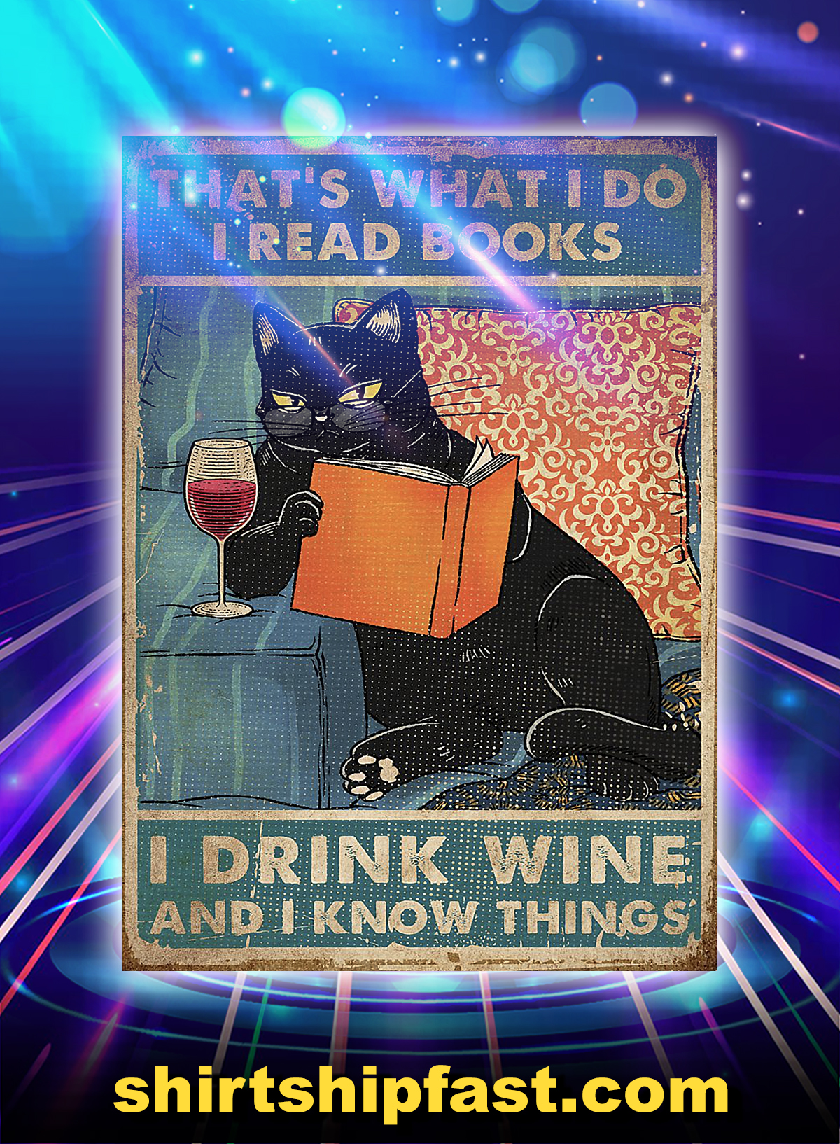 Poster Cat that's what I do I read books I drink wine and I know things - A4