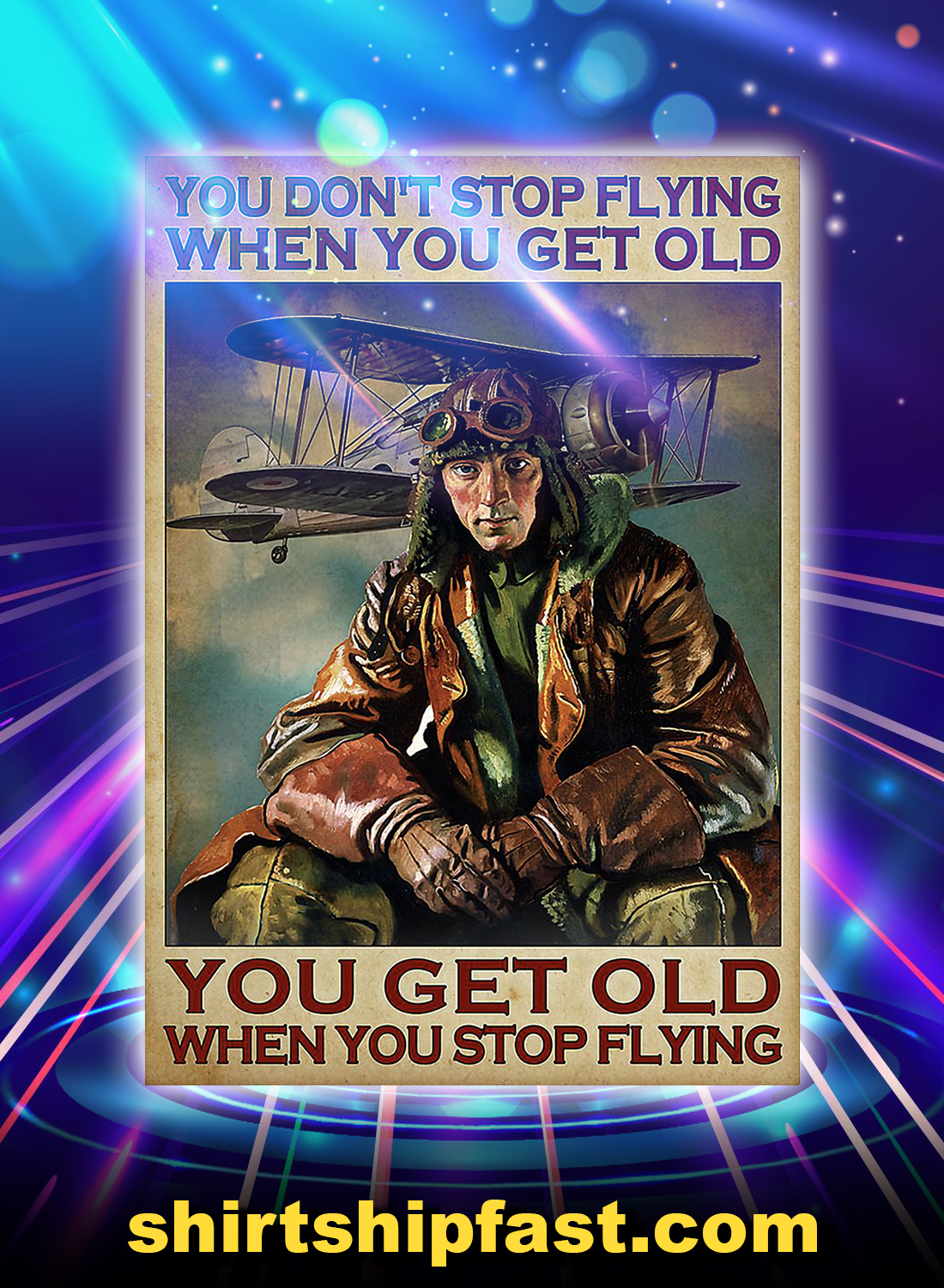 Poster Pilot you don't stop flying when you get old - A4