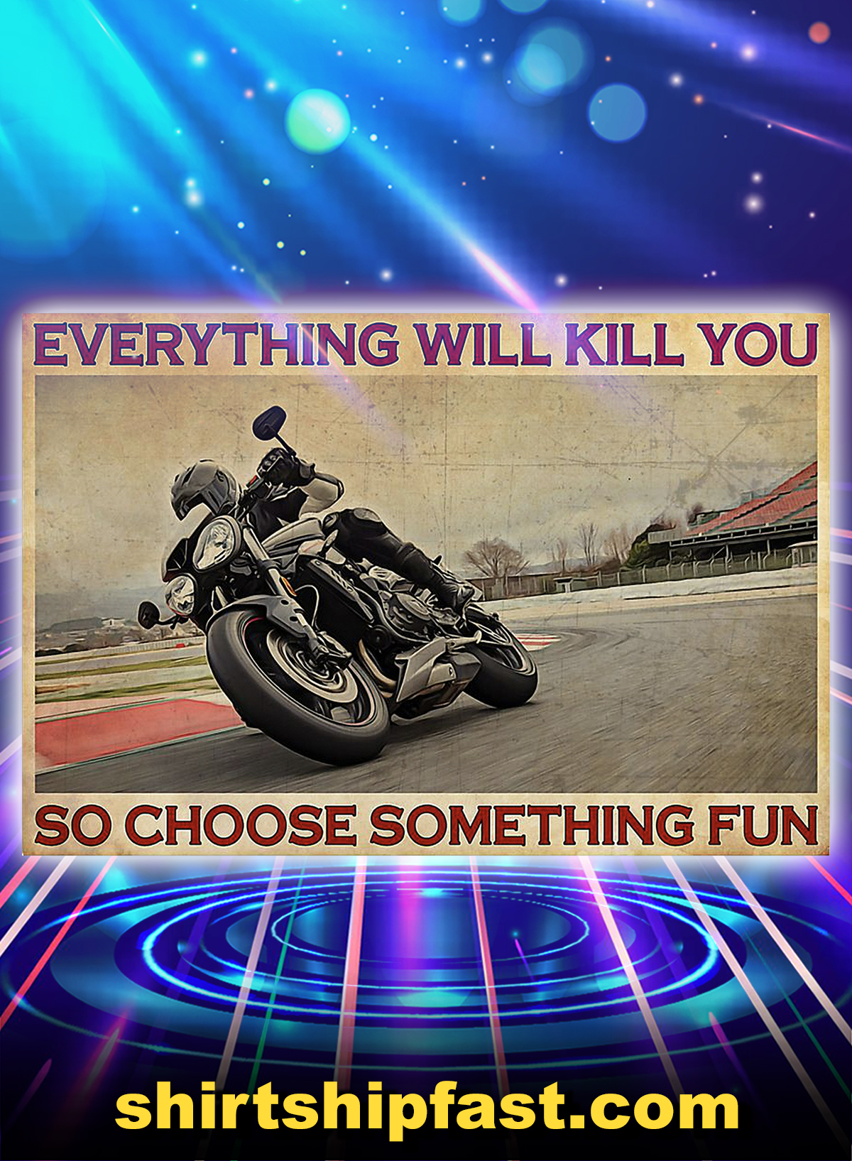 Rs1 motorcycle everything will kill you so choose something fun poster - A4