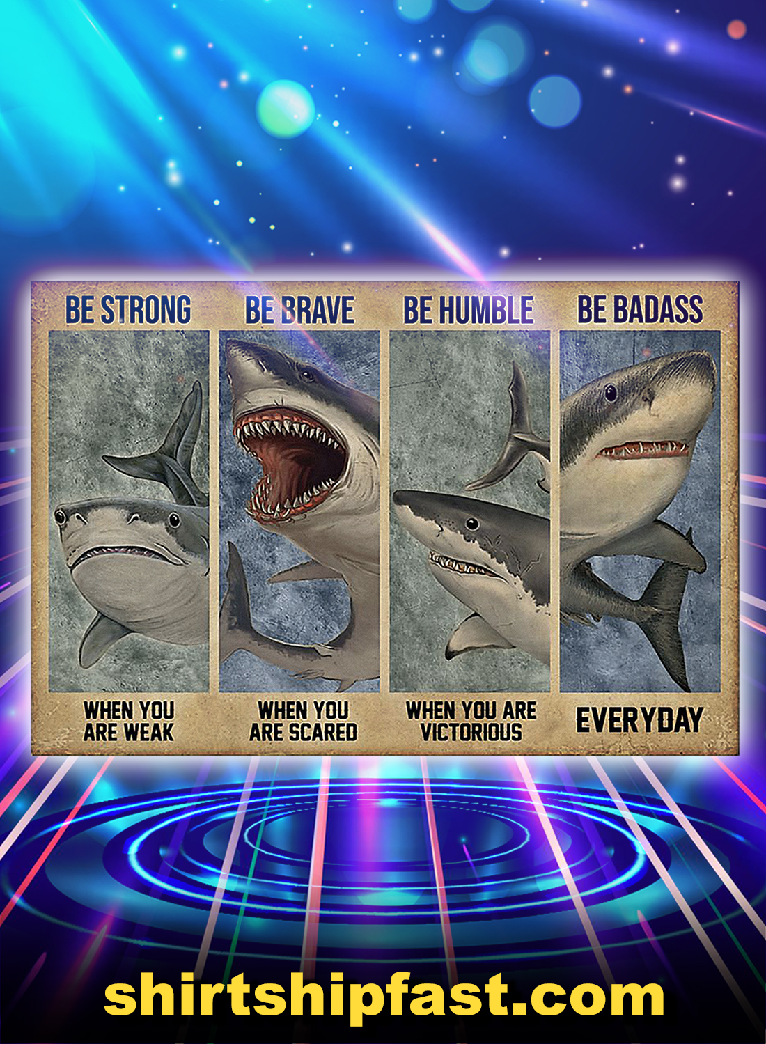 Shark be strong be brave be humble be badass poster - A4
