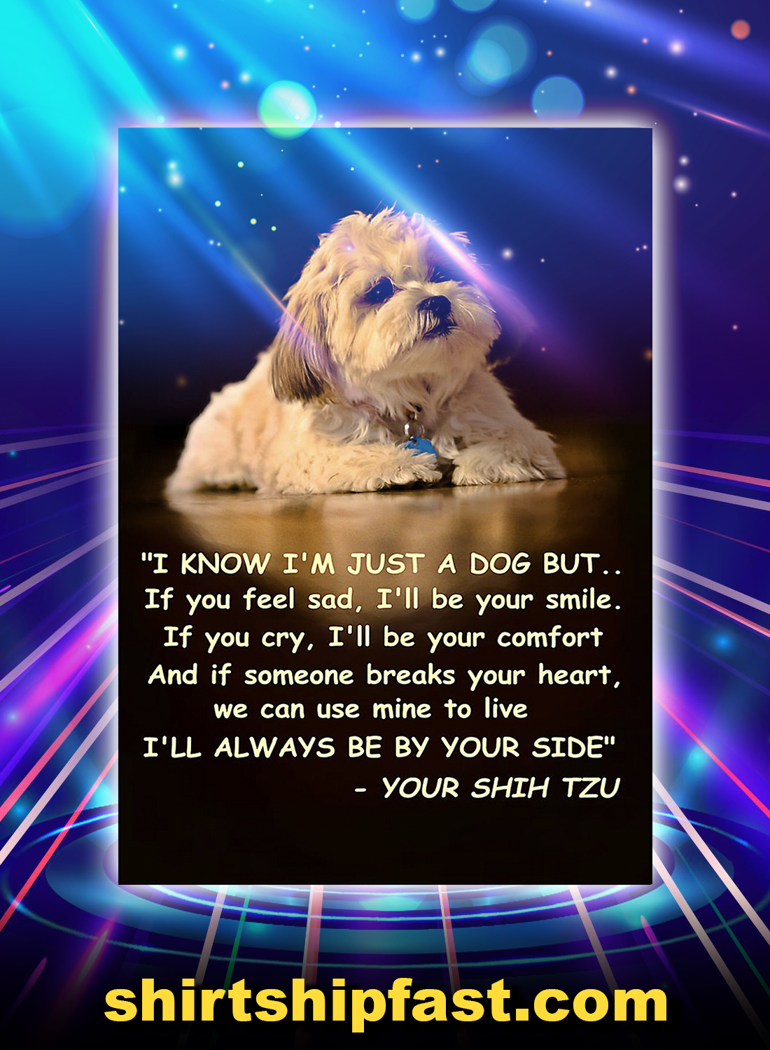 Shih tzu i know i'm just a dog poster - A4