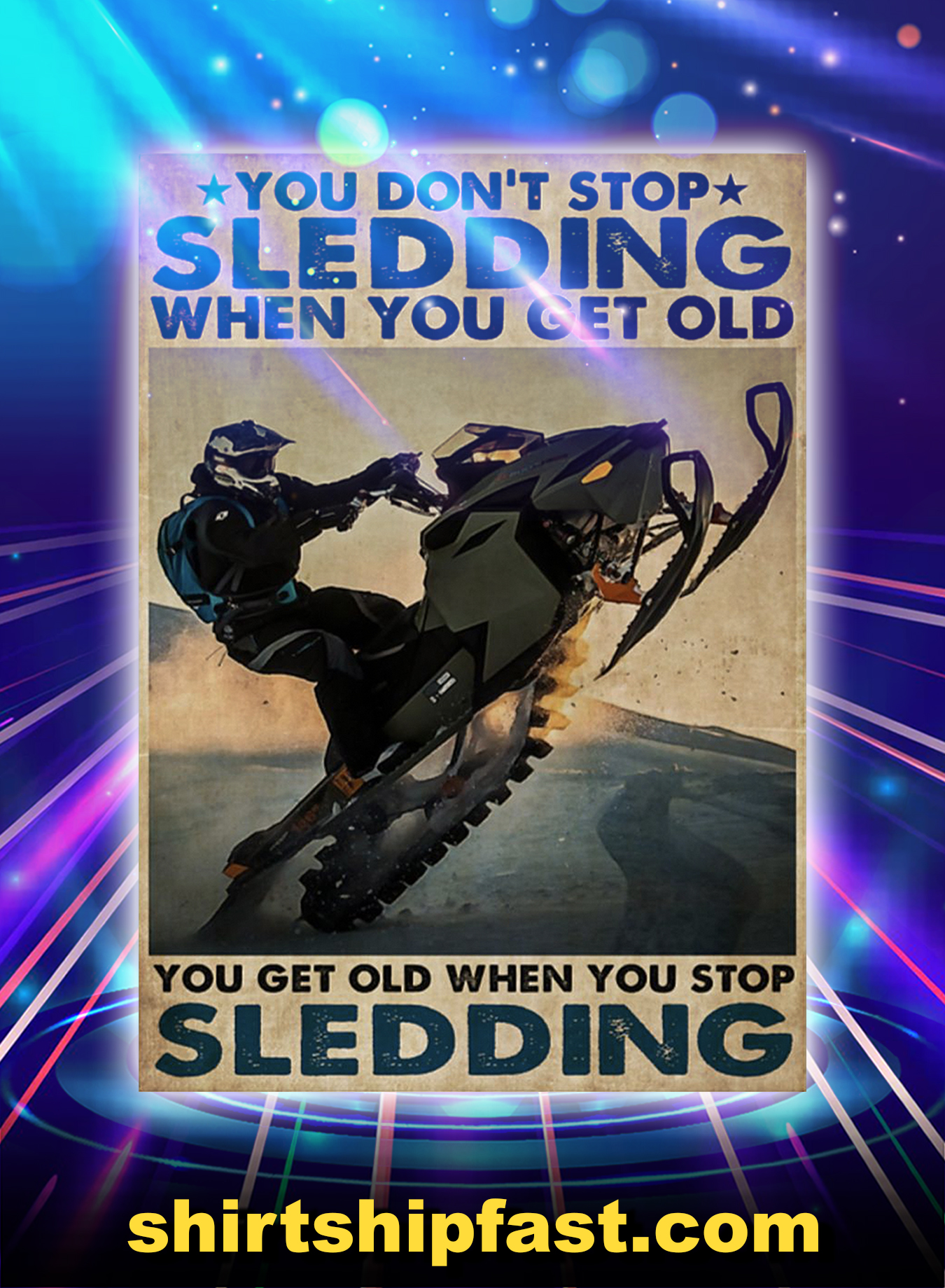 Snocross you don't stop sledding when you get old poster - A3