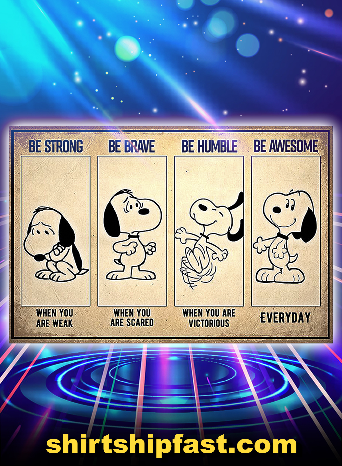 Snoopy be strong be brave be humble be badass poster - A4