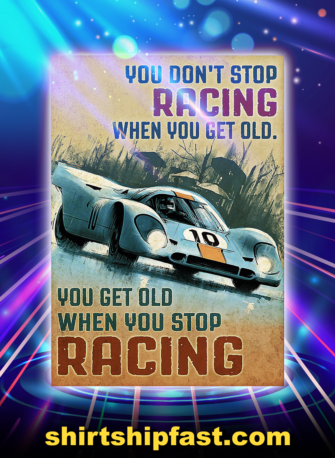 Sport car you don't stop racing when you get old poster - A2