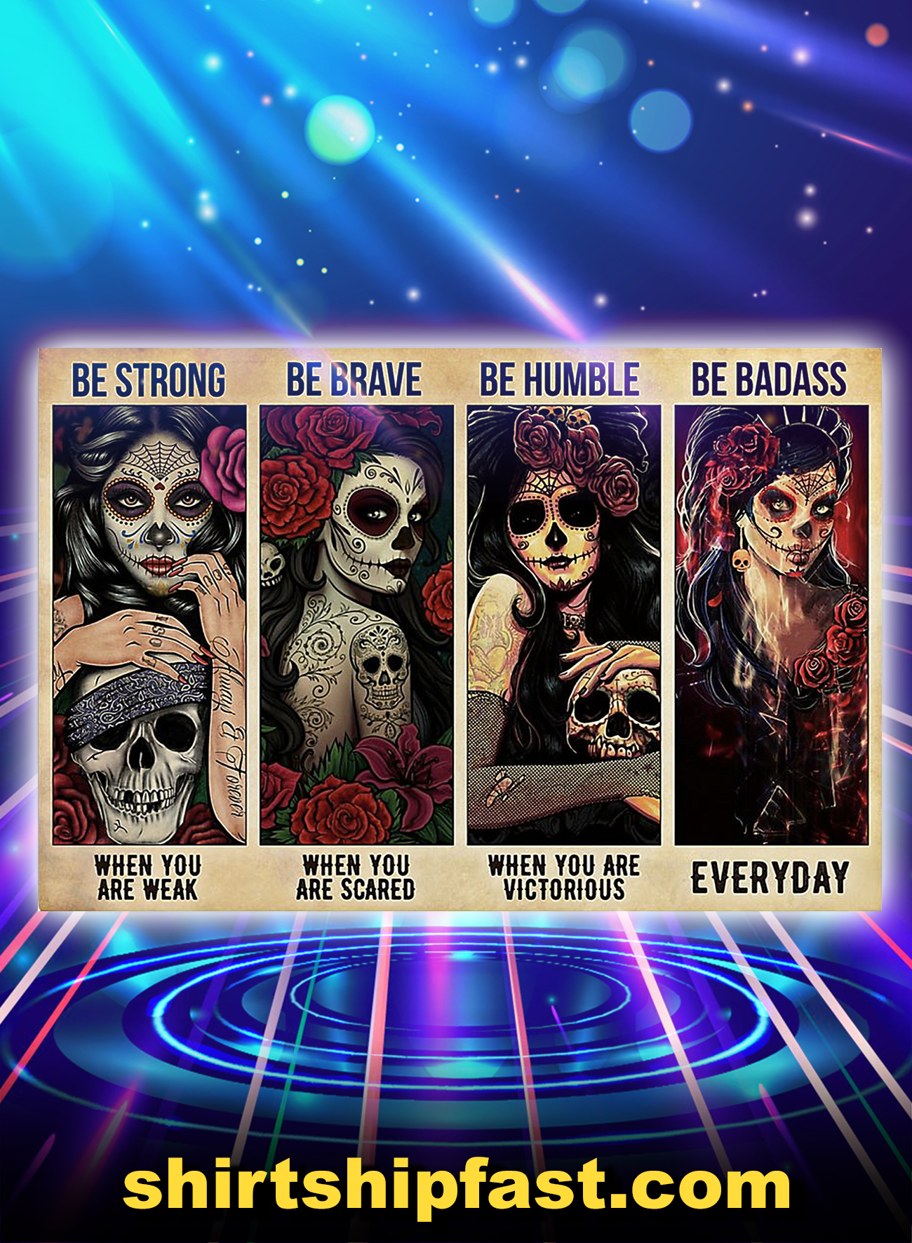 Sugar skull Day of the dead be strong be brave be humble be badass poster - A4