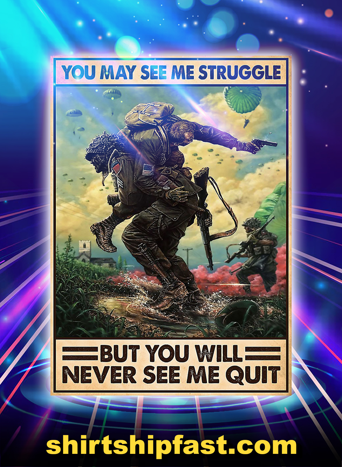 Veteran Soldier You may see me struggle but you will never see me quit poster