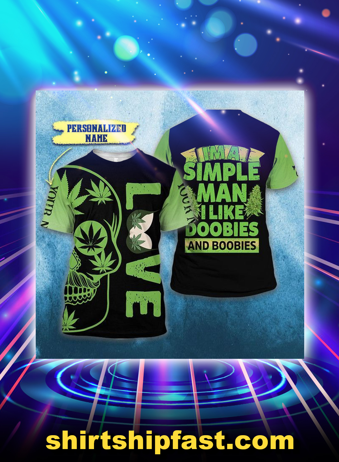 Weed cannabis i'm a simple man like doobies and boobies personalized custom name all over printed t-shirt