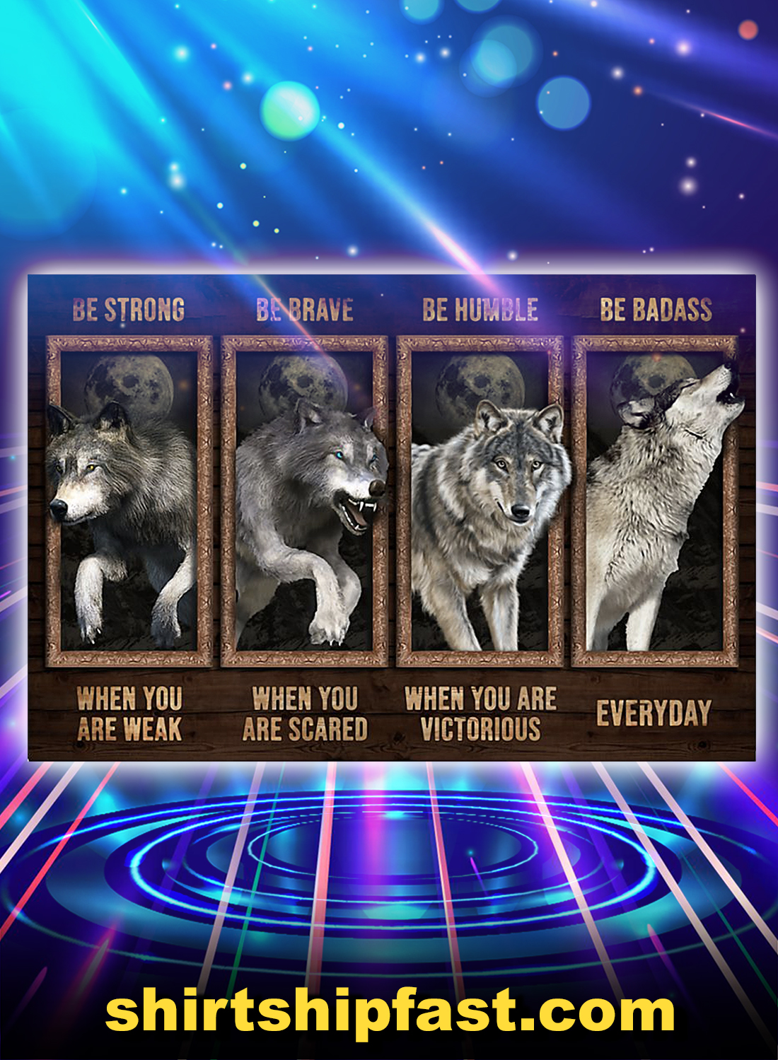 Wolf be strong be brave be humble be badass poster - A4