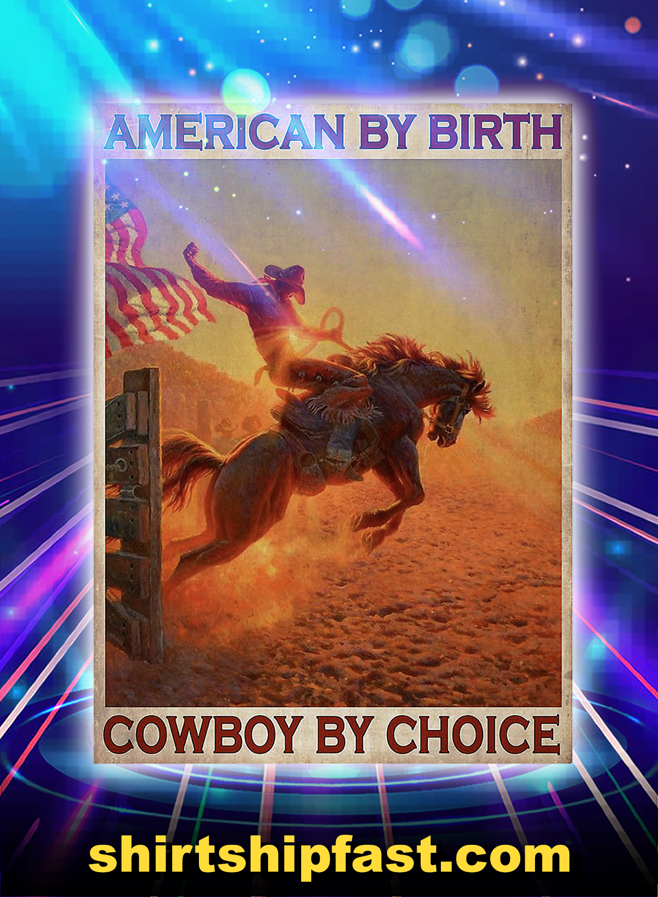 American by birth cowboy by choice poster - A4
