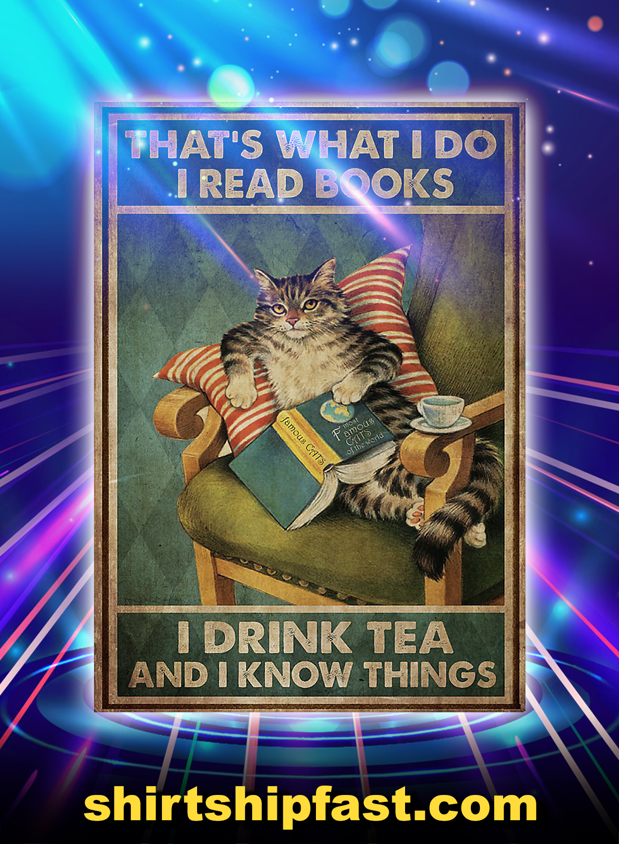 Cat That's what I do I read books I drink tea and I know things poster - A2