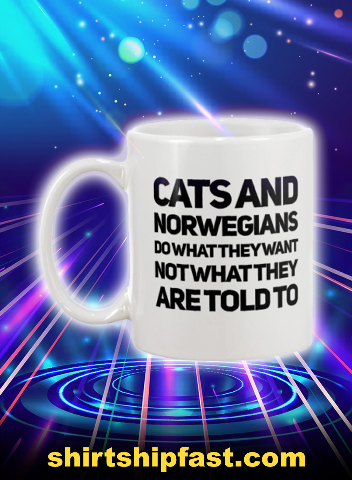 Cats and norwegians do what they want not what they are told to mug - Picture 1