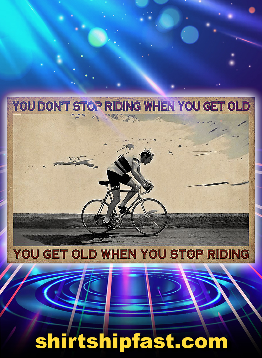 Cycling you don't stop riding when you get old poster - A4