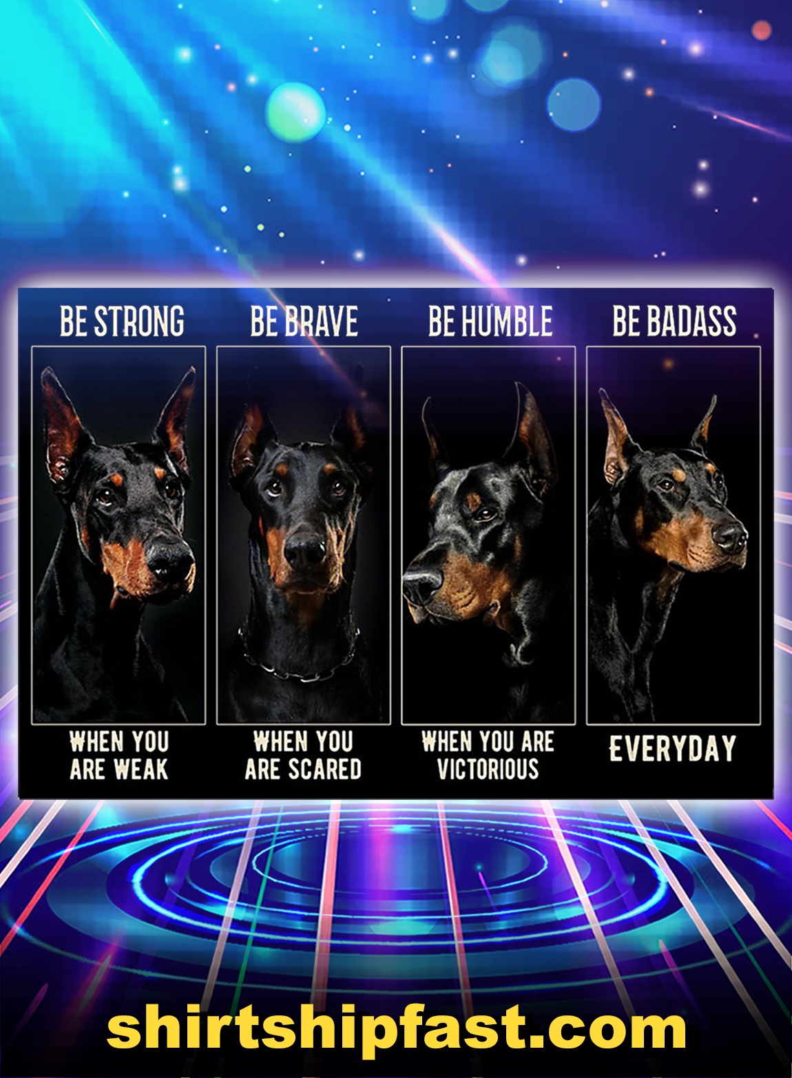 Dobermann be strong be brave be humble be badass poster - A3