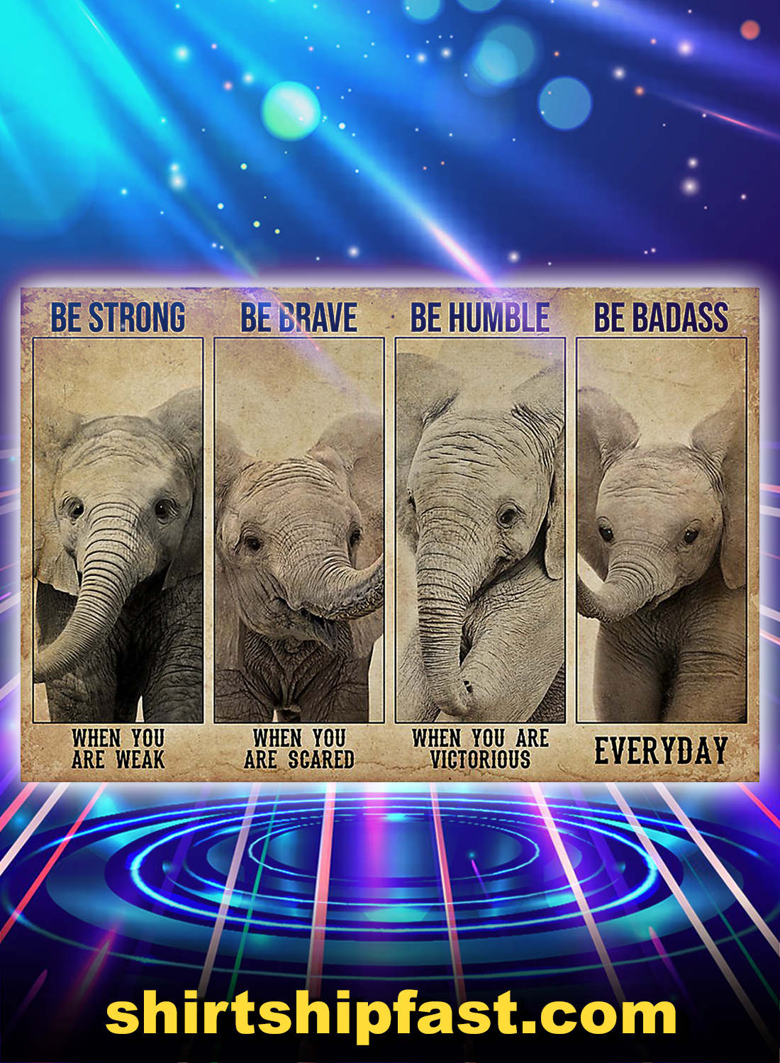 Elephant be strong be brave be humble be badass poster - A4