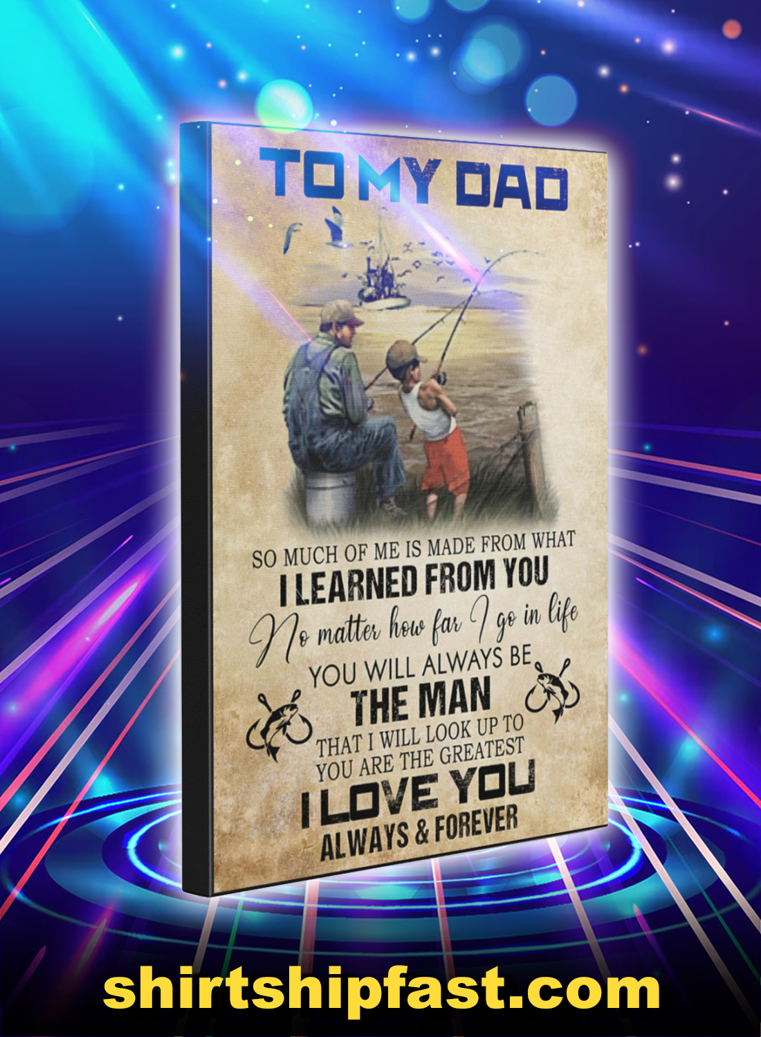 Fishing to my dad i love you always and forever canvas prints