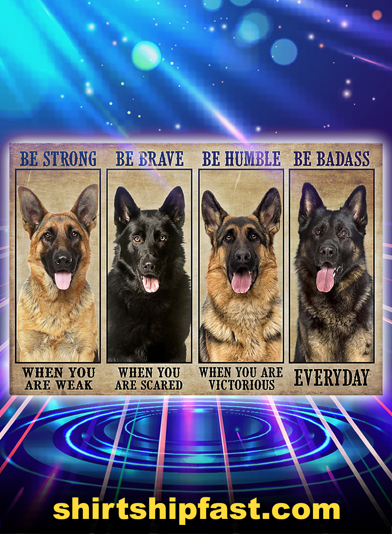 German Sherpherd be strong be brave be humble be badass poster - A3