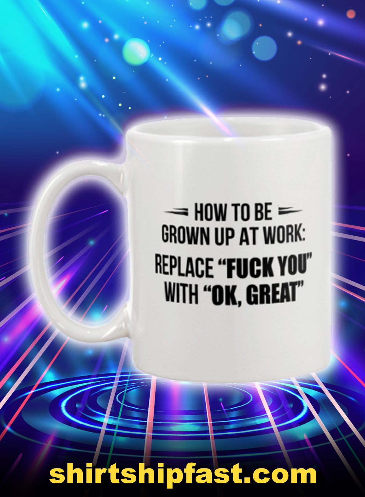 How to be grown up at work replace fuck you with ok great mug - Picture 1