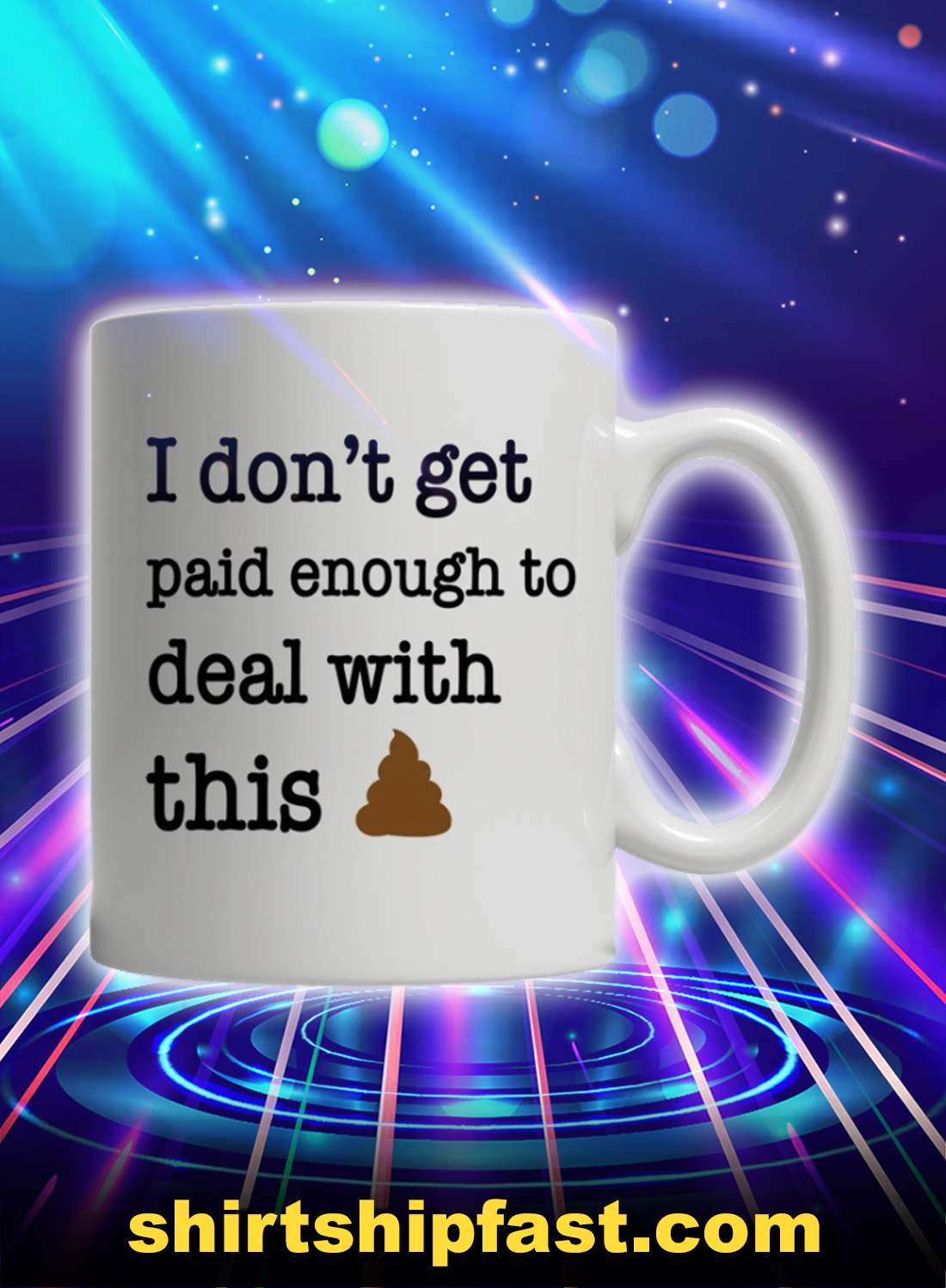 I don't get paid enough to deal with this bullshit mug