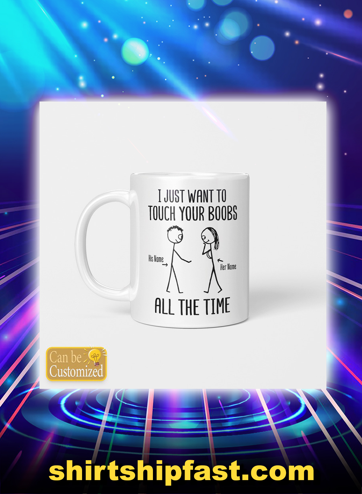 I just want to touch your boobs all the time personalized custom name mug - Picture 1