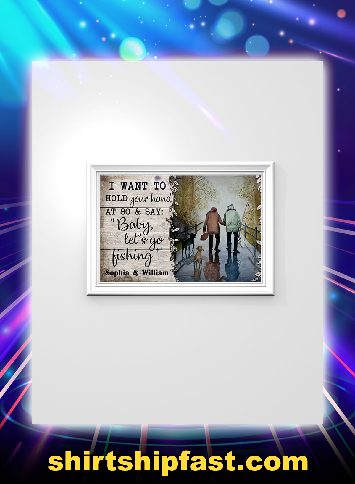 I want to hold your hand at 80 and say baby let's go fishing personalized custom name poster - Picture 1