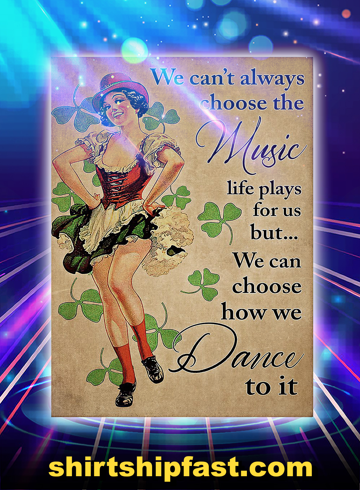 Irish dancing we can't always choose the music life plays for us poster - A4