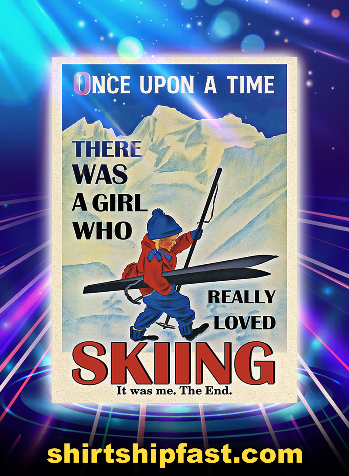 Once upon a time there was a girl who really loved SKIING poster - A3
