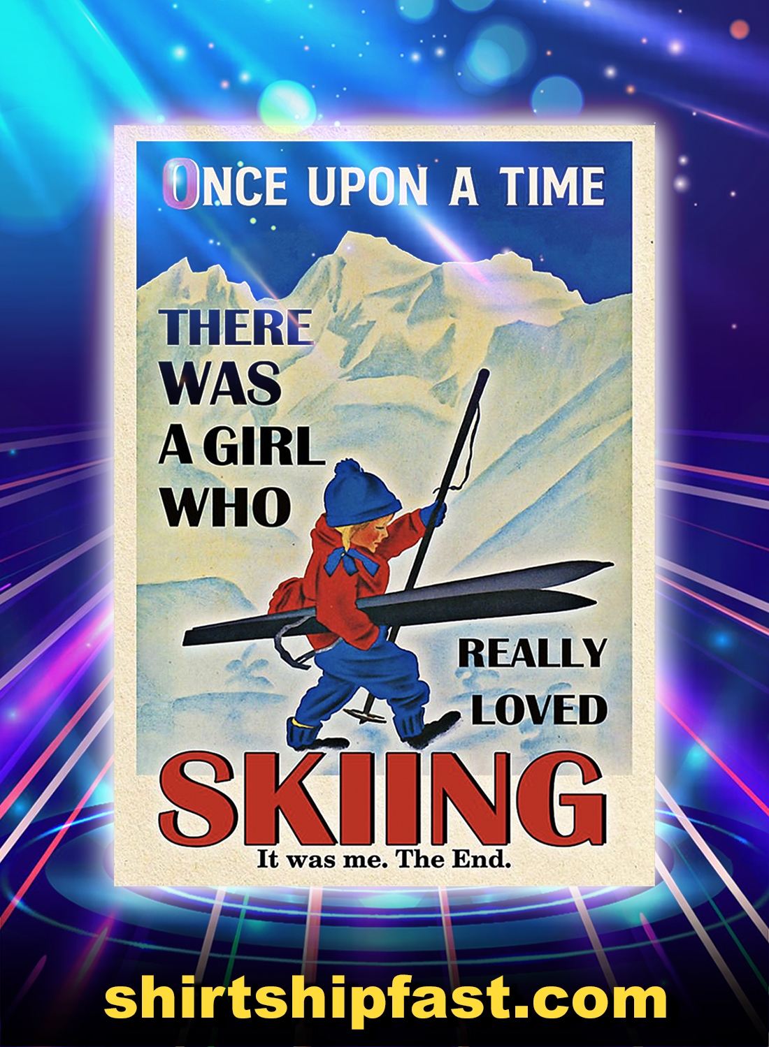 Once upon a time there was a girl who really loved SKIING poster - A4